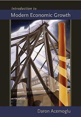 Introduction to Modern Economic Growth by Daron Acemoglu - 9780691132