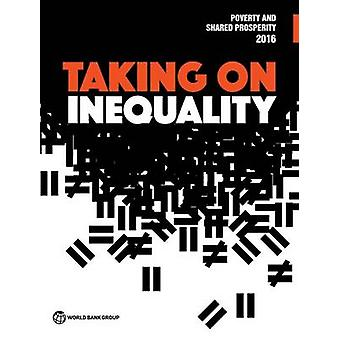 Poverty and Shared Prosperity 2016 - Taking on Inequality - 2016 by Wor