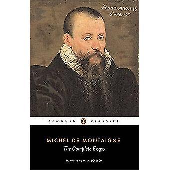 The Complete Essays by Michel Eyquem de Montaigne - M. A. Screech - 9