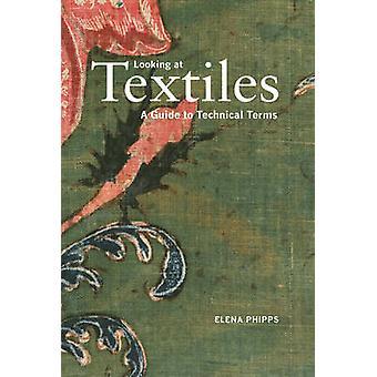 Tittar på textilier - en Guide till tekniska termer av Elena Phipps - 978