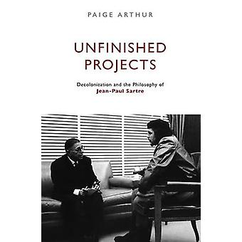 Unfinished Projects - Decolonization and the Philosophy of Jean-Paul S