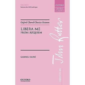 Libera Me - From Requiem by John Rutter - Gabriel Faure - 978019341682