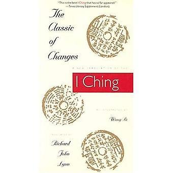 Klassiskt förändringar: en ny översättning av I Ching tolkas av Wang Bi (översättningar från asiatiska Classic)