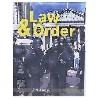 Law and Order (Citizen's Guide To...) (Citizen's Guide To...)