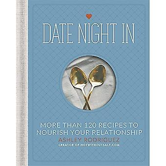 Date Night in: More Than 120 Recipes to Nourish Your Relationship