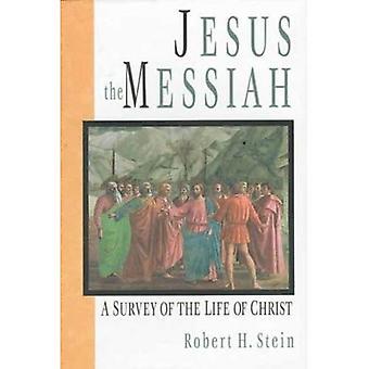 Jesus Messias: en undersökning av Kristi liv