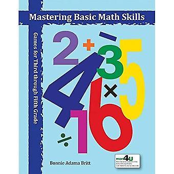 Mastering Basic Math Skills: Games for Third through Fifth Grade
