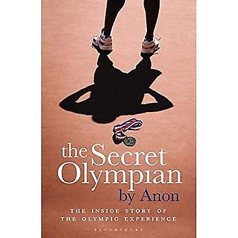 The Secret Olympian: The inside story of the Olympic experience