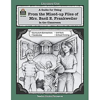 A Guide for Using from the Mixed Up Files of Mrs. Basil E. Frankweiler in the Classroom (Literature Unit)