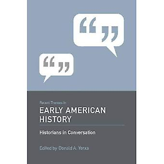 Recent Themes in Early American History (Historians in Conversation)
