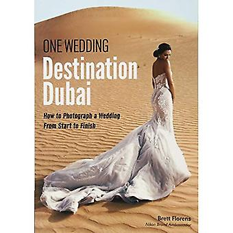 One Wedding: Destination�Dubai: How to Photograph a�Wedding from Start to Finish