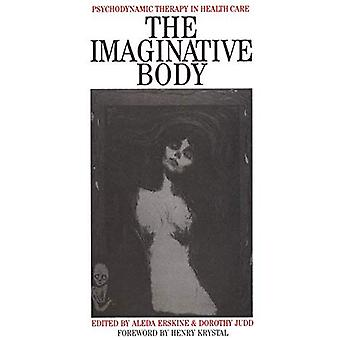 Le corps imaginaire: La thérapie psychodynamique in Health Care (sauf commerce et économie (Whurr))
