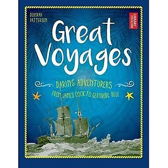Great Voyages: Daring Adventurers From James Cook� to Gertrude Bell