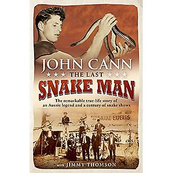 The Last Snake Man: The remarkable true-life story of an Aussie legend and a� century of snake shows