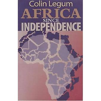 Africa since Independence by Legum & Colin