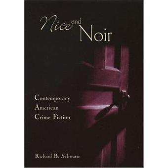 Nice and Noir - Contemporary American Crime Fiction by Richard B. Schw
