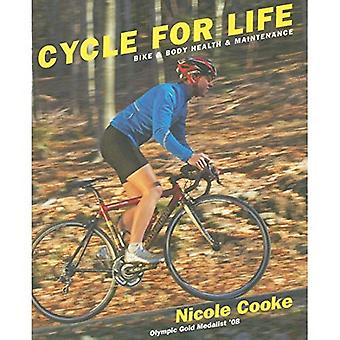Cycle for Life: Bike and Body Health and Maintenance
