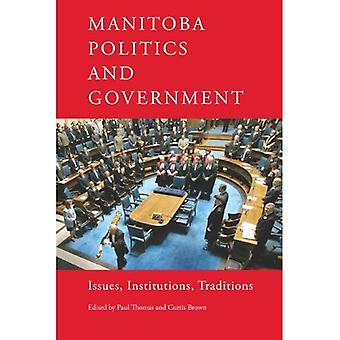Manitoba Politics and Government: Issues, Institutions, Traditions