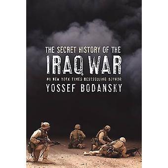 Secret History of the Iraq War by Bodansky & Yossef