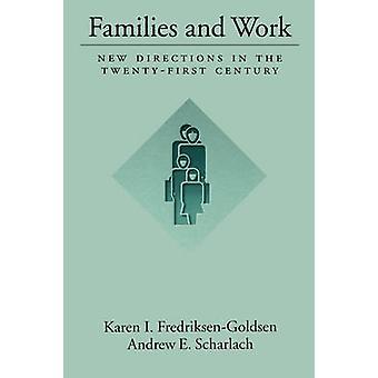 Familier og arbeid nye retninger TwentyFirst-tallet av FredriksenGoldsen & Karen jeg.