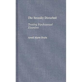 Les troubles psychosexuel traitement sexuellement perturbés par Doyle & Averil Marie