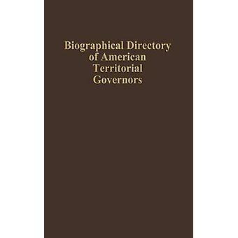 Biographical Directory of American territorialen Gouverneuren von McMullin & Thomas A.