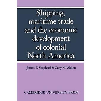 الشحن البحري التجاري والتنمية الاقتصادية في أمريكا الشمالية المستعمرة بالراعي & جيمس ف.