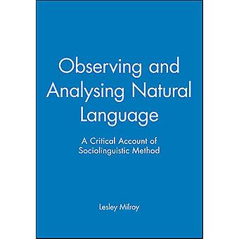 Observing and Analysing Natural Language by Milroy & Lesley