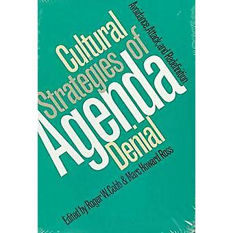 Cultural Strategies of Agenda Denial Avoidance Attack and Redefinition by Cobb & Roger W.