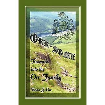 Orr, quelques recherches dans la famille Orr Orr & Brian J.