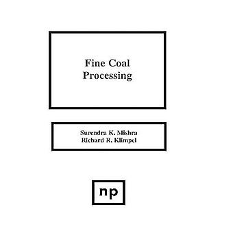 Fine Coal Processing by Haber & Richard R.