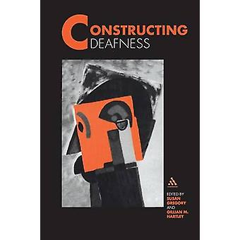 Constructing Deafness by Gregory & Susan