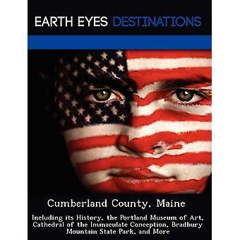 Cumberland County (Maine) met inbegrip van de geschiedenis van het Portland Museum of Art Cathedral van de Onbevlekte Ontvangenis Bradbury Mountain State Park en meer door Brown & Danielle