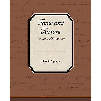 Fame and Fortune by Alger & Horatio