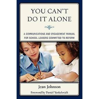 Vous ne peut pas le faire seul une communication et d'Engagement manuel pour les chefs d'établissement s'est engagé à la réforme par Johnson & Jean