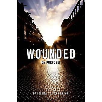 Wounded on Purpose by Stevenson & Lakeisha T.