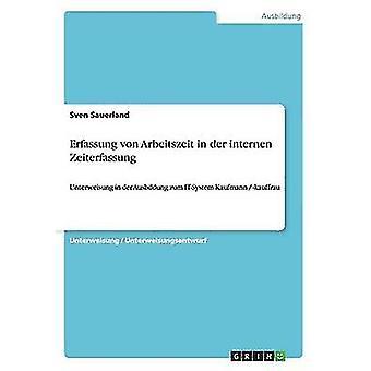 Erfassung von Arbeitszeit in der internen Zeiterfassung by Sauerland & Sven