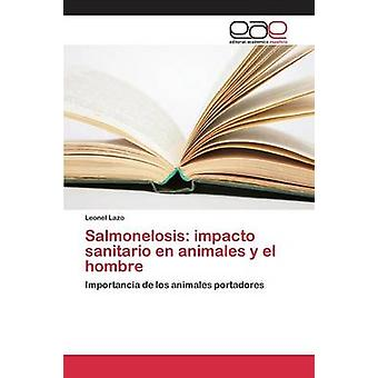 Salmonelosis impacto sanitario en animales y el hombre by Lazo Leonel