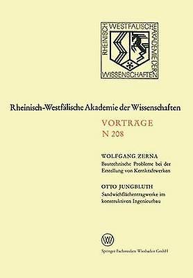 Bautechnische Probleme bei der Erstellung von Kernkraftwerken. Sandwichflchentragwerke im konstruktiven Ingenieurbau  189. Sitzung am 3. Juni 1970 in Dsseldorf by Zerna & Wolfgang