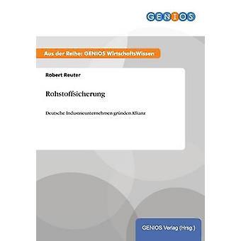Rohstoffsicherung by Reuter & Robert