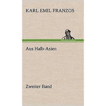 Aus HalbAsien nichts Band von Franzos & Karl Emil