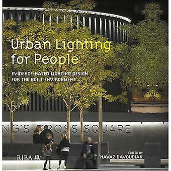 Urban Lighting for People: Evidence-Based Lighting Design for the Built Environment