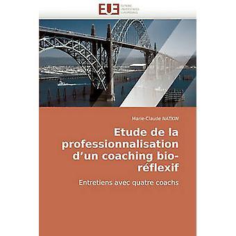 Etude de La Professionnalisation DUn Coaching BioReflexif by Natkin & MarieClaude