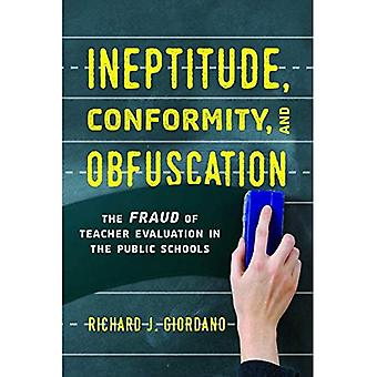 Ineptitude, Conformity, and Obfuscation: The Fraud of Teacher Evaluation in the Public Schools
