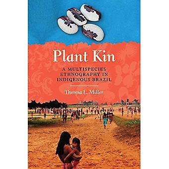 Plant Kin: A Multispecies Ethnography in Indigenous Brazil