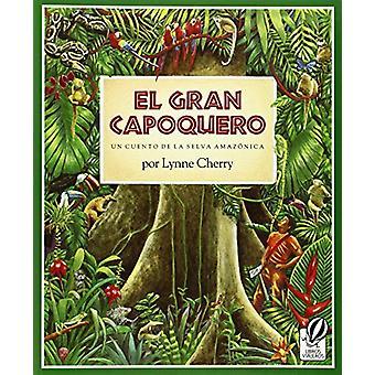El Gran Capoquero - Un Cuento de La Selva Amazonica by Lynne Cherry -
