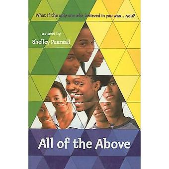 All of the Above by Shelley Pearsall - Javaka Steptoe - 9780756981440