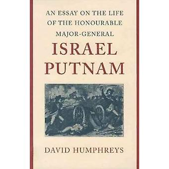 An Essay on the Life of the Honourable Major-General Israel Putnam by