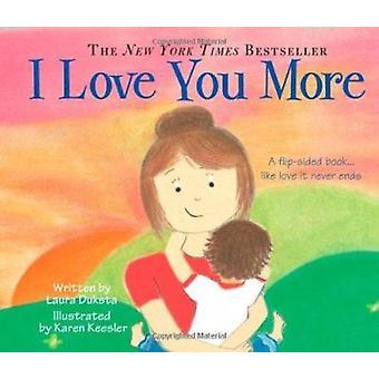 I Love You More by Laura Duksta - Karen Keesler - 9781402224607 Book