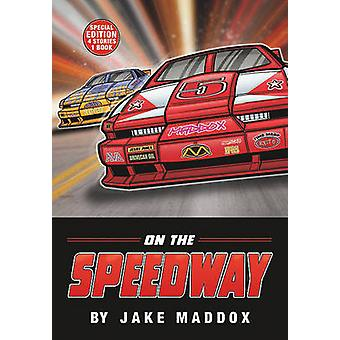 On the Speedway by Jake Maddox - Sean Tiffany - 9781434230300 Book